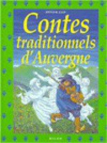 Contes traditionnels d'Auvergne - Bertrand Solet, Philippe-Henri Turin