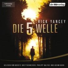 Die fünfte Welle 1 - Rick Yancey, Merete Brettschneider, Achim Buch, Philipp Baltus, Der Hörverlag