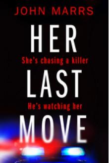 Her Last Move - John Marrs