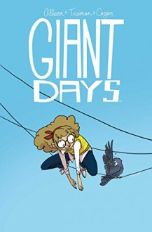 Giant Days Vol. 3 - John Allison, Max Sarin