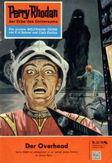 Perry Rhodan 25: Der Overhead (Perry Rhodan - Heftromane, #25) - Kurt Mahr