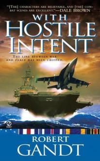 With Hostile Intent - Robert Gandt