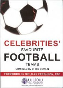 Celebrities Favourite Football Teams - Chris Cowlin, Alex Ferguson