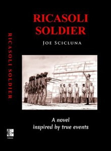 Ricasoli Soldier: A Novel Inspired by True Events - Joe Scicluna