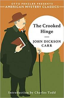 The Crooked Hinge - John Dickson Carr, Charles Todd