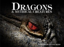 Dragons & Mythical Creatures - Gerrie McCall,Chris McNab