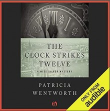 The Clock Strikes Twelve - Diana Bishop,Patricia Wentworth