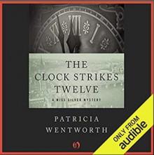 The Clock Strikes Twelve - Diana Bishop,Patricia Wentworth
