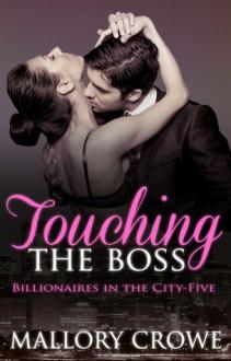 Touching The Boss - Mallory Crowe