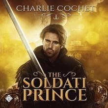 The Soldati Prince - Charlie Cochet,Juan Manuel Pombo