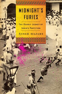 Midnight's Furies: The Deadly Legacy of India's Partition - Nisid Hajari