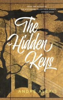 The Hidden Keys - André Alexis