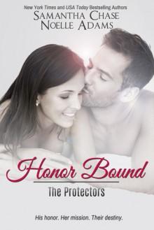 Honor Bound - Samantha Chase, Noelle Adams