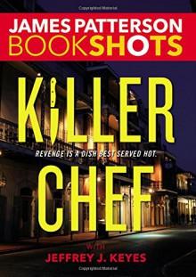 Killer Chef (BookShots) - James Patterson,Jeffrey J. Keyes