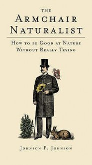 The Armchair Naturalist - P. Johnson