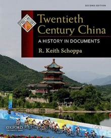 Twentieth Century China: A History in Documents (Pages from History) - R. Keith Schoppa