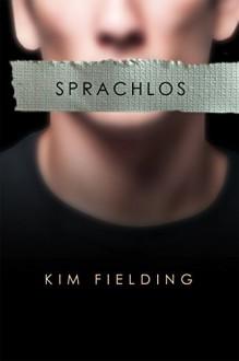 Sprachlos - Kim Fielding, Anna Doe