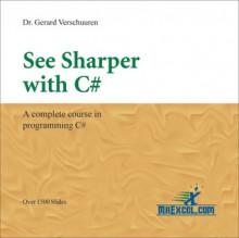 See Sharper with C# - Gerard M. Verschuuren
