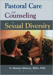 Pastoral Care and Counseling in Sexual Diversity - Richard L. Dayringer