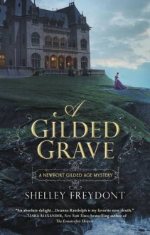 A Gilded Grave (NEWPORT GILDED AGE) - Shelley Freydont