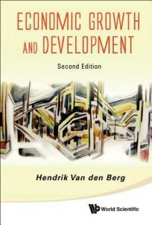 Economic Growth and Development (2nd Edition) - Hendrik Van Den Berg