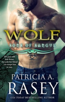 Wolf (Sons of Sangue #7) - Patricia A. Rasey