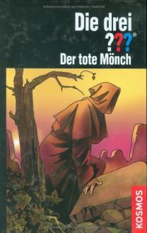 Der tote Mönch - Marco Sonnleitner