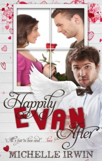 Happily Evan After - Michelle Irwin