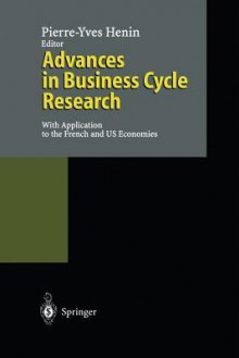 Advances in Business Cycle Research: With Application to the French and Us Economies - Pierre-Yves Henin