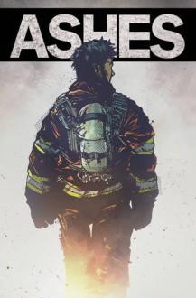 Ashes: A Firefighter's Tale - Mario Candelaria,Karl Slominski,Karl Slominski