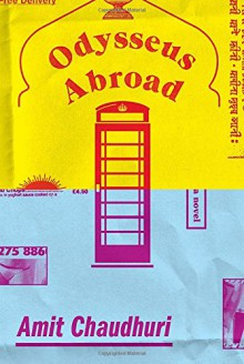 Odysseus Abroad: A novel - Amit Chaudhuri