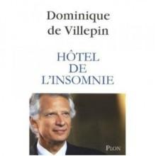 Hôtel De L'insomnie - Dominique de Villepin