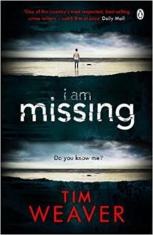 I Am Missing: David Raker, Book 8 - Joe Coen, Tim Weaver, Louise Brealey, Penguin Books