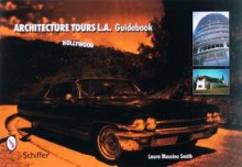 Architecture Tours L.A. Guidebook: Hollywood - Laura Massino Smith