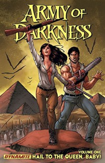 Army of Darkness: Ongoing Vol. 1: Hail To the Queen, Baby! (Army of Darkness Vol. 3) - Elliott Serrano,Marat Mychaels,Dietrich Smith