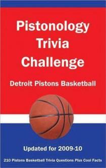 Pistonology Trivia Challenge: Detroit Pistons Basketball - Ann E. Wilson