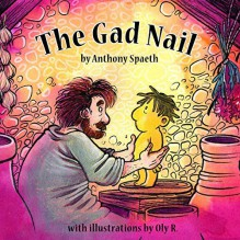 The Gad Nail - Anthony Spaeth