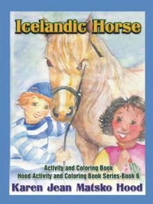 Icelandic Horse Activity and Coloring Book - Karen Jean Matsko Hood