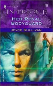 Her Royal Bodyguard - Joyce Sullivan