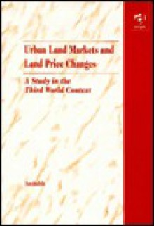 Urban Land Markets and Land Price Changes: A Study in the Third World Context - Amitabh Kundu