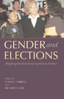 Gender and Elections: Shaping the Future of American Politics - Susan J. Carroll
