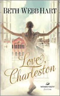 Love, Charleston - Beth Webb Hart