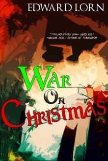 War on Christmas - Edward Lorn