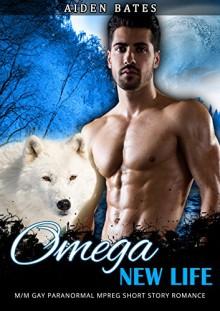 Omega's New Life: M/M Gay Paranormal Omega/Vampire Shifter Mpreg Short Story Romance - Aiden Bates
