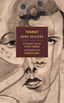 Transit - Anna Seghers,Peter Conrad,Margot Dembo