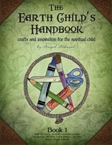 The Earth Child's Handbook (Book 1) - Brigid Ashwood