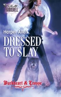 Dressed to Slay - Harper Allen
