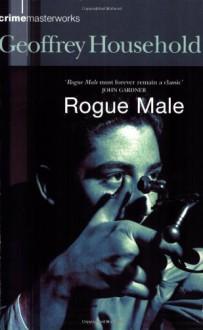 Rogue Male - Geoffrey Household
