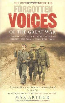 Forgotten Voices of the Great War - Imperial War Museum,Max Arthur