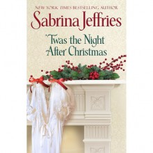 'Twas the Night after Christmas (Hellions of Halstead Hall, #6) - Sabrina Jeffries